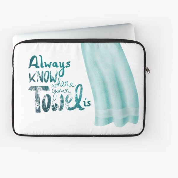Always know where your towel is Laptop Sleeve