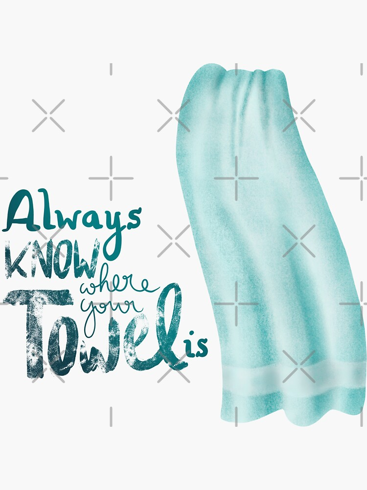 Always know where your towel is by nobelbunt