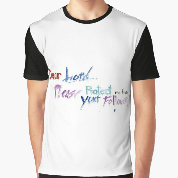 042. Dear Lord Please Protect me... Graphic T-Shirt