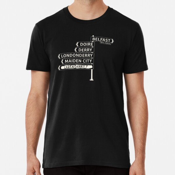 Derry/Londonderry - Belfast signposts Premium T-Shirt
