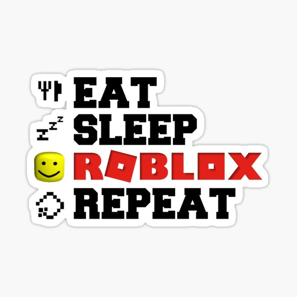 Eat Sleep Roblox Repeat Sticker