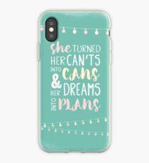 Sie drehte sie nicht in Dosen und ihre Träume in Pläne. Anspornendes weibliches Ermächtigungszitat. iPhone-Hülle & Cover