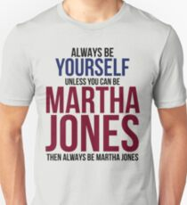 Always Be Martha Jones Unisex T-Shirt