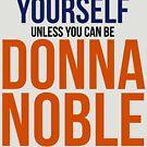 Always Be Donna Noble  by BobbyMcG