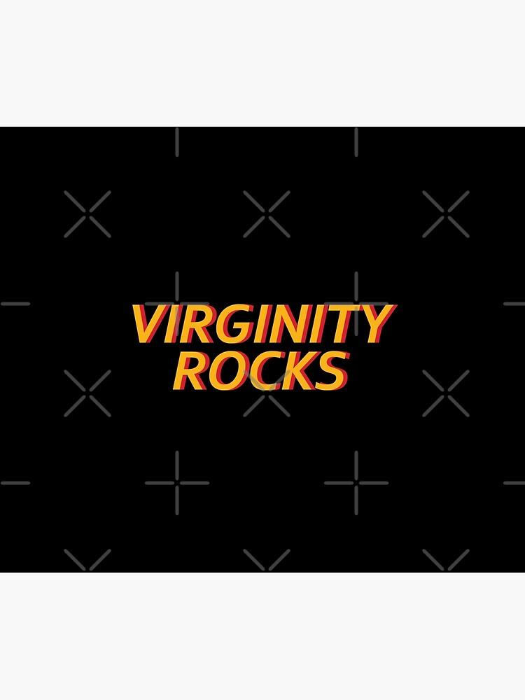 Virginity Rocks  by samer11