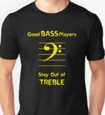 Good Bass Players Stay Out of Treble Slim Fit T-Shirt