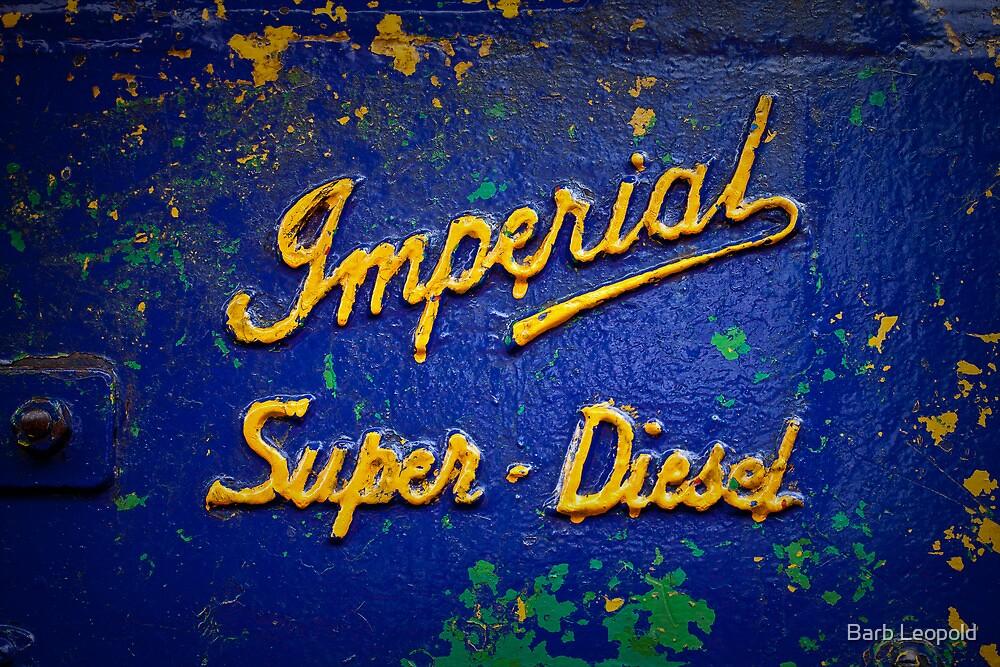 Imperial Super Diesel by Barb Leopold
