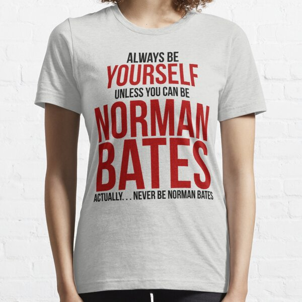 No seas Norman Bates Camiseta esencial