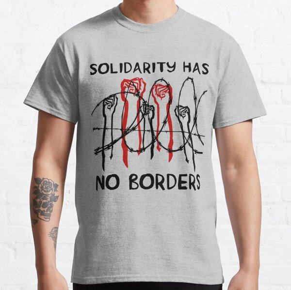 La solidaridad no tiene fronteras: inmigrantes, refugiados, abolir el hielo Camiseta clásica