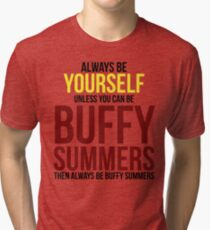 Always Be Buffy Summers Tri-blend T-Shirt