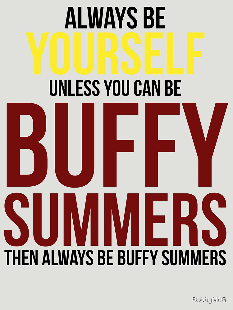 TShirtGifter presents: Always Be Buffy Summers | Unisex T-Shirt