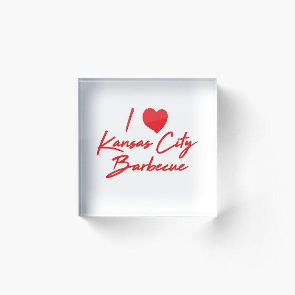 I Love Kansas City Barbecue  Acrylic Block