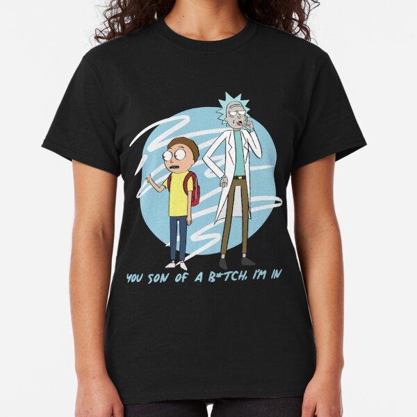 You Son Of A B*tch, I'm In (Rick & Morty) Classic T-Shirt