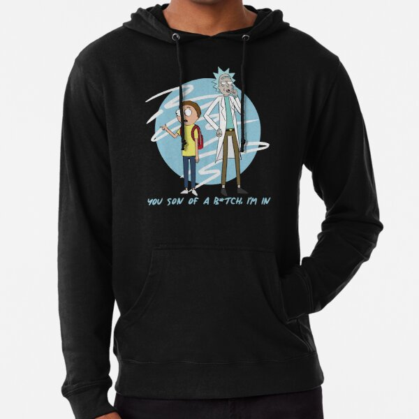 You Son Of A B*tch, I'm In (Rick & Morty) Lightweight Hoodie