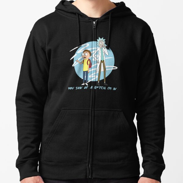 You Son Of A B*tch, I'm In (Rick & Morty) Zipped Hoodie