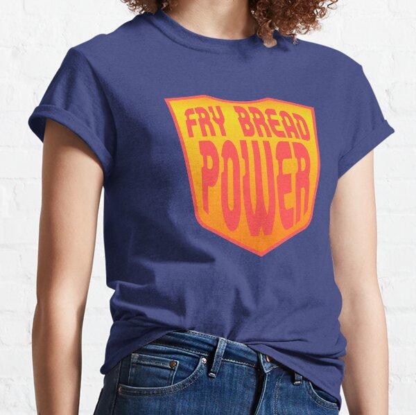 Fry Bread Power Classic T-Shirt