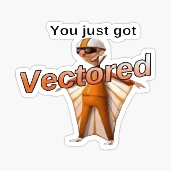 you just got VECTORED Sticker
