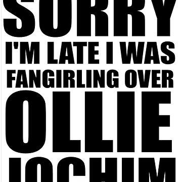 Sorry I'm... Ollie Jochim by ThroughTheNight