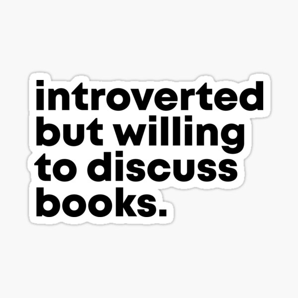 Reading Design Introverted but willing to discuss books. Sticker