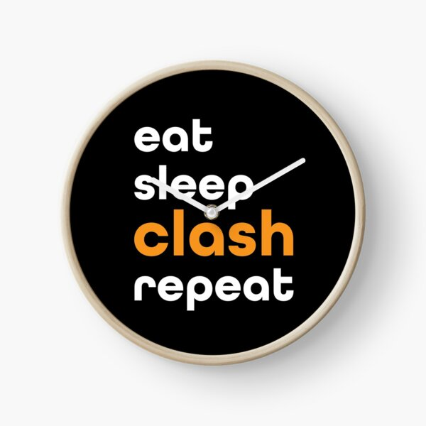Eat Sleep Clash Repeat Reloj