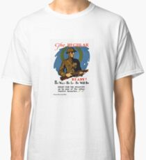Enlist For The Infantry -- WWI Classic T-Shirt