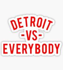 Detroit VS Everybody   Red Sticker