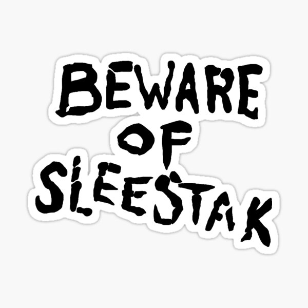 Beware of Sleestak in black Sticker