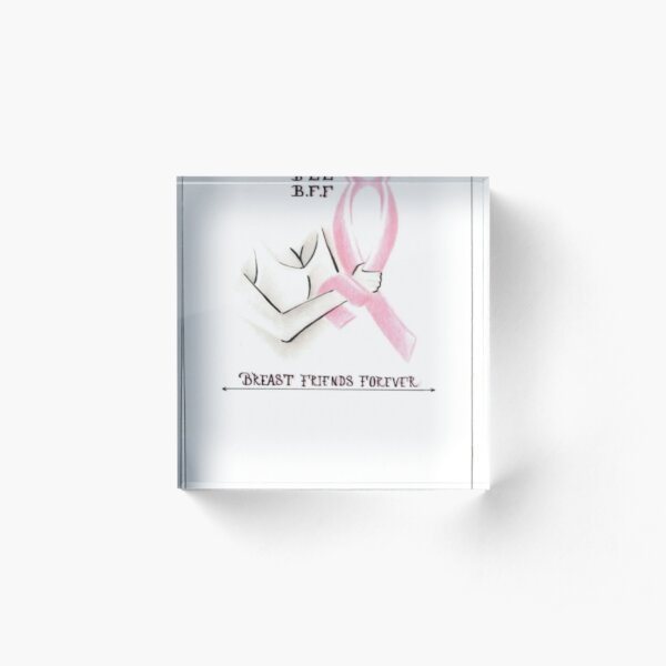 050. Breast Friends Forever Acrylic Block