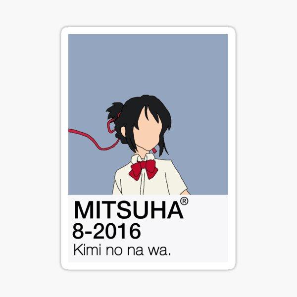 Mitsuha Miyamizu - Tu nombre   Kimi no na wa. Pegatina