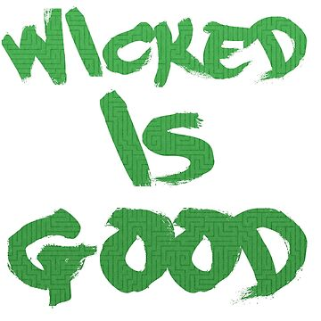 Wicked Is Good by AnnieDoesArt