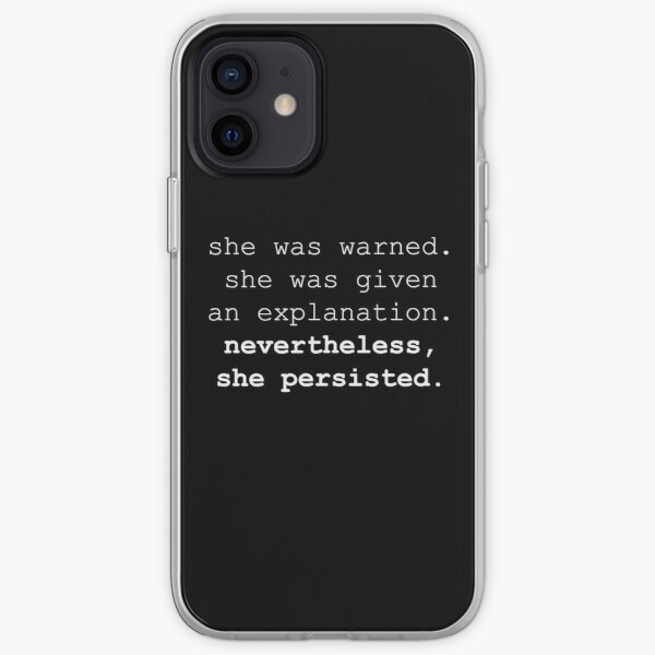 Nevertheless, she persisted (white text) iPhone Soft Case