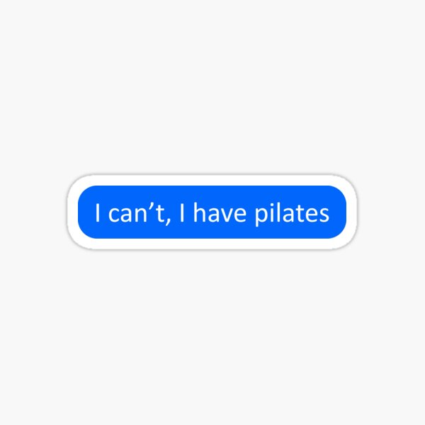 I can't, I have pilates Sticker