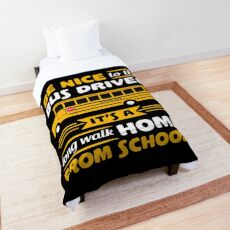 Be Nice To The Bus Driver  School Bus Comforter