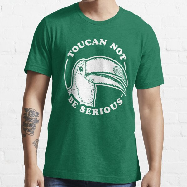 Toucan Not Be Serious Essential T-Shirt
