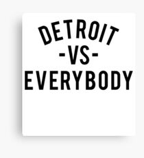 Detroit VS Everybody | Black Canvas Print