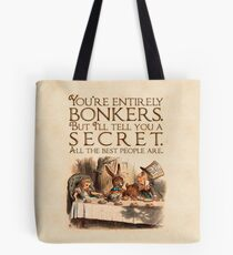 Alice in Wonderland Quote - You're Entirely Bonkers - Mad Hatter Quote - 0241 Tote Bag