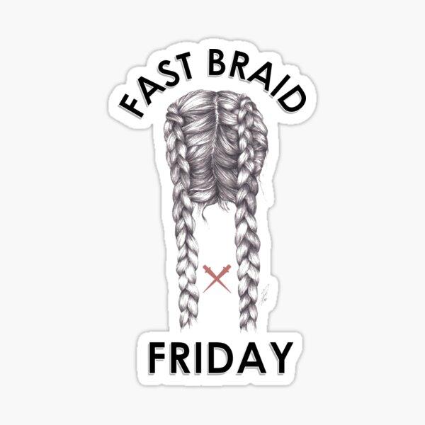 Fast Braid Friday 2 Sticker