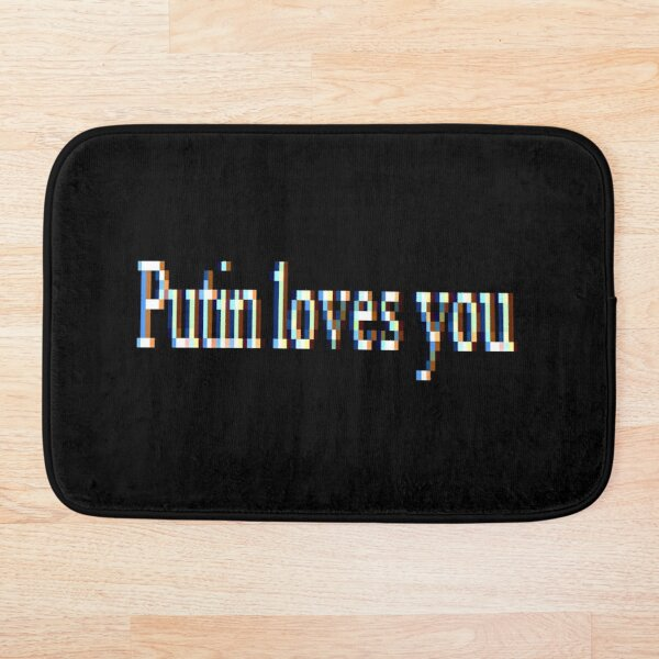 Putin loves you, #PutinLovesYou, #Putin, #loves, #you, politics, #politics Bath Mat
