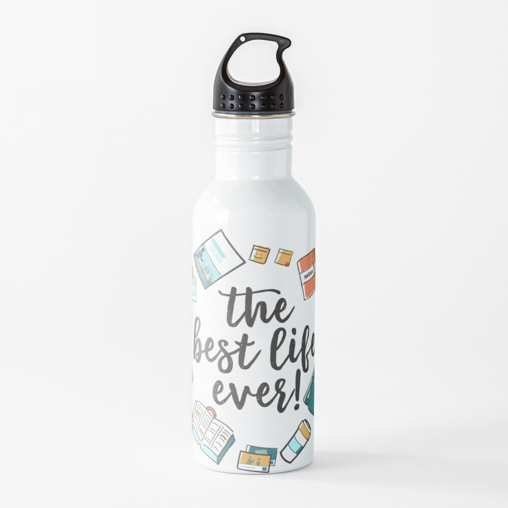 The Best Life Ever! (Design no. 3) Water Bottle