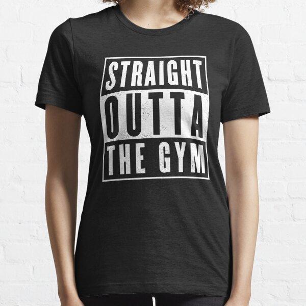Straight outta thr Gym Essential T-Shirt