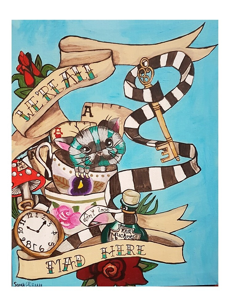 Were All Mad Here (Alice's Adventures in Wonderland) by dplrjl