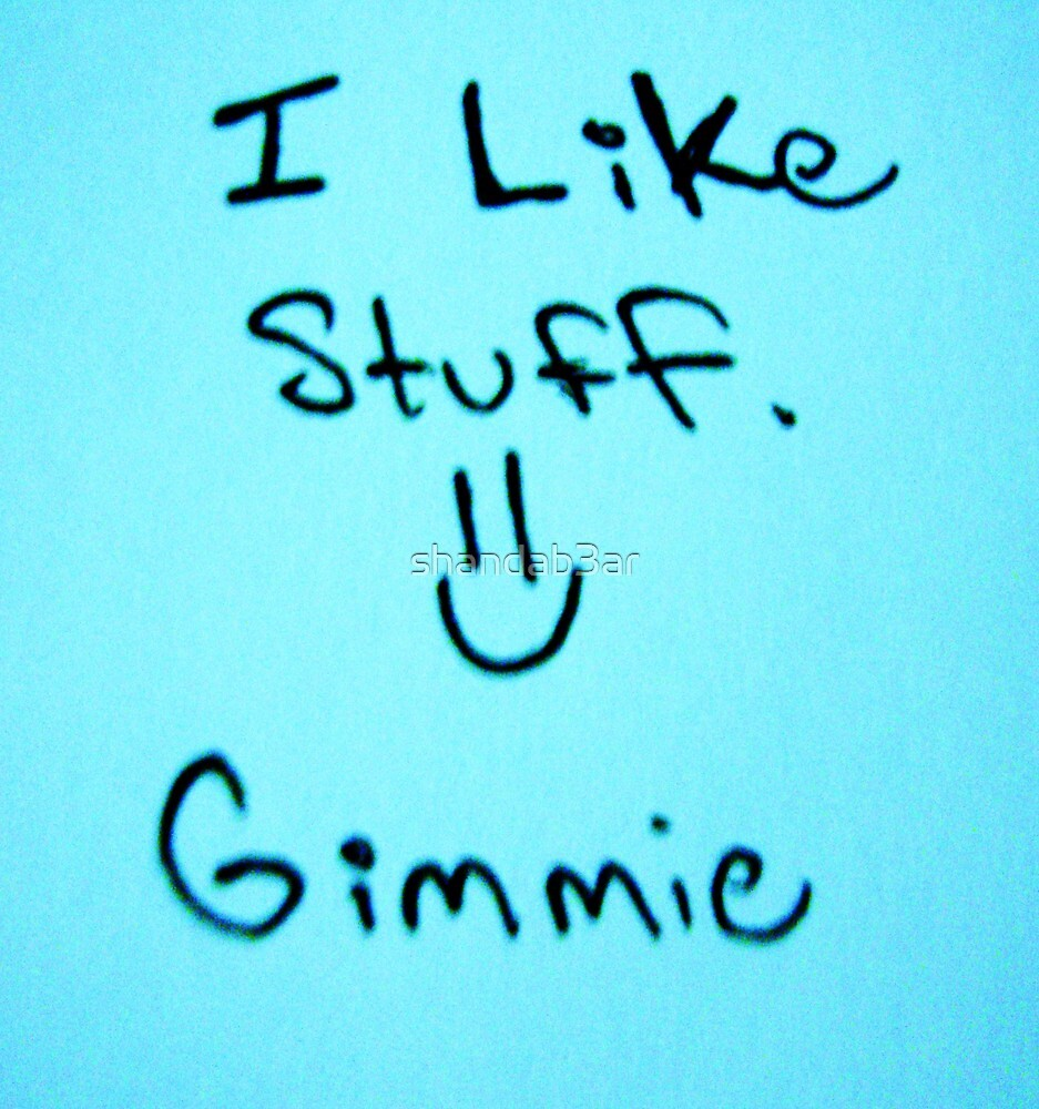 I like stuff... by shandab3ar
