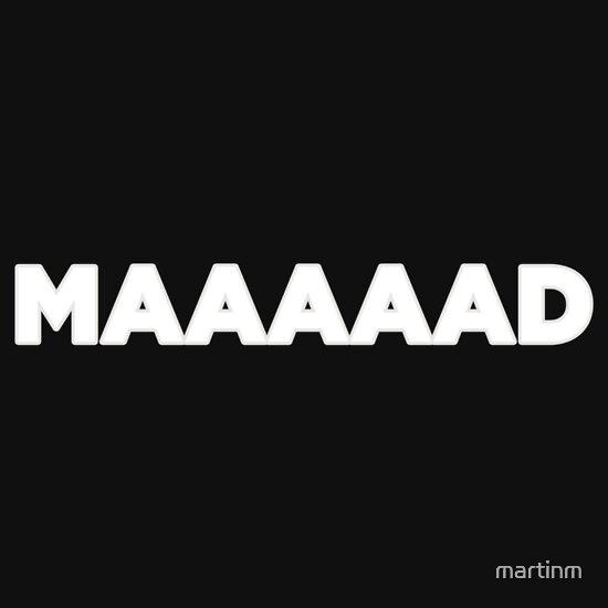 TShirtGifter presents: MAAAAD Teeshirt