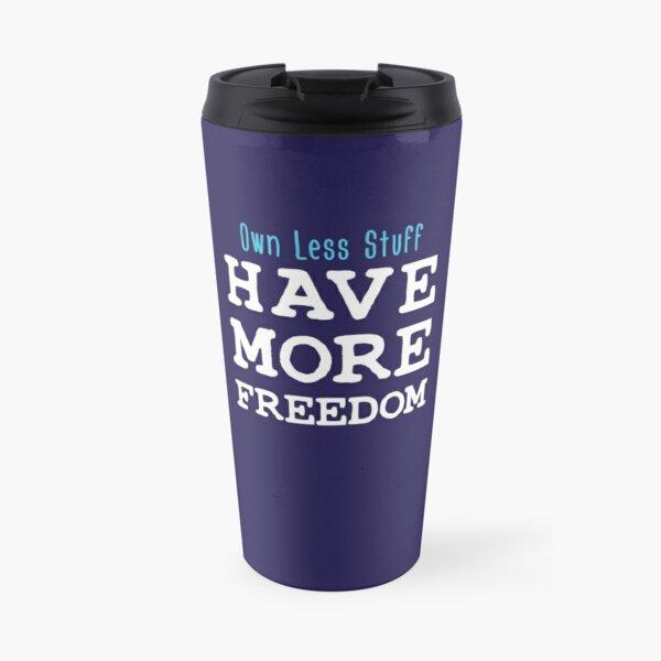Own Less Stuff Have More Freedom Travel Mug