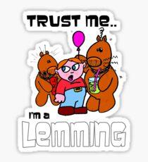 Party like a Lemming Sticker