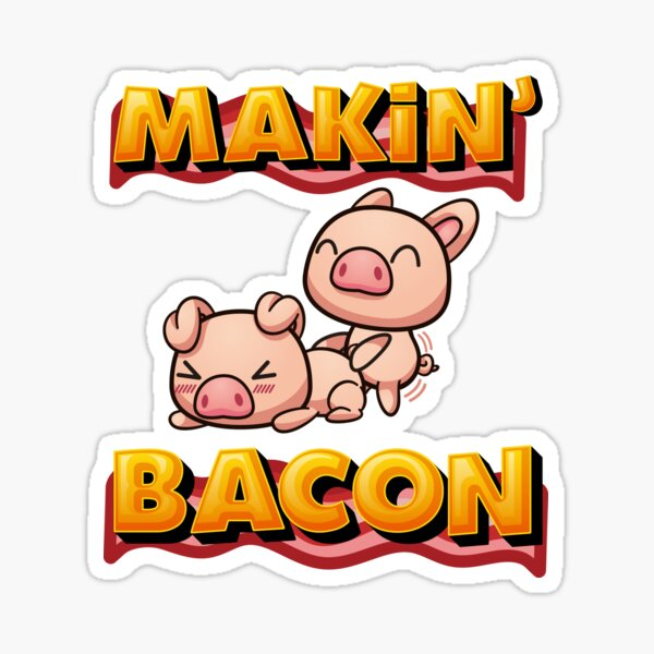 Makin Bacon Funny Adult Valentines Day Gag Gift Sticker