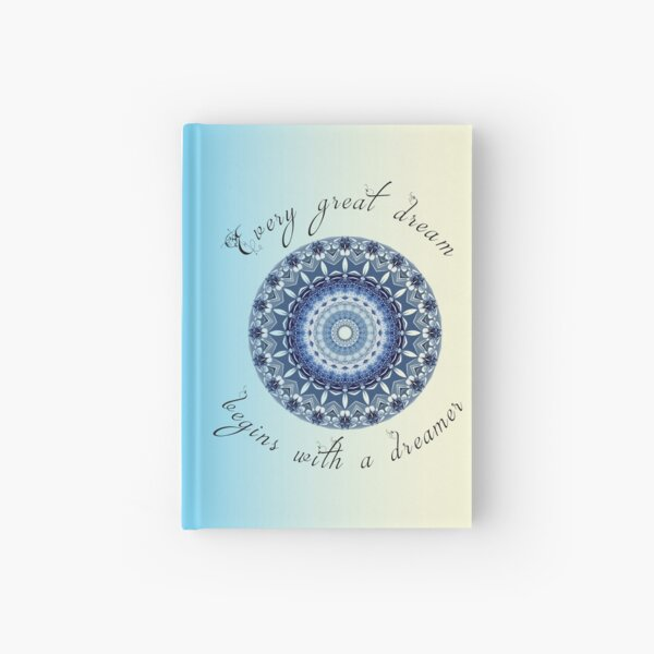 Inspirational quote - Every great dream begins with a dreamer      Hardcover Journal