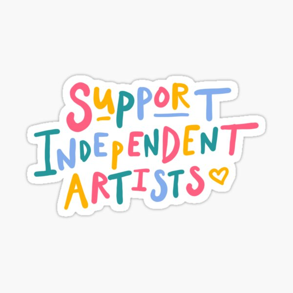 support independent artists rainbow quote sticker Sticker