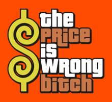 The Price Is Wrong, Bitch!