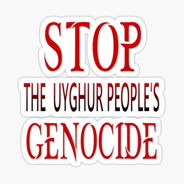 STOP THE UYGHUR PEOPLE'S GENOCIDE Sticker